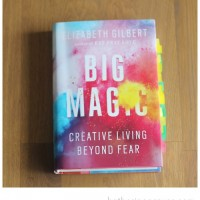 Good Read: BIG MAGIC!